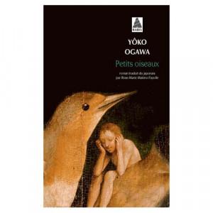 Petits Oiseaux Yôko Ogawa